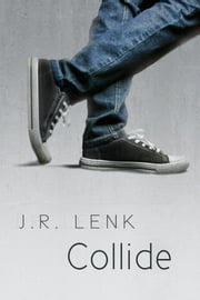 Collide ebook by J. R. Lenk,Anne Cain
