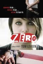 Zero ebook by Tom Leveen