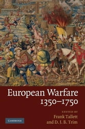 European Warfare, 1350-1750 ebook by Tallett, Frank
