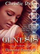 Genesis (Elemental Enmity Book III) ebook by Christie Rich