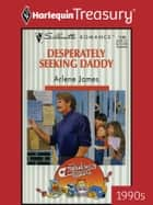 Desperately Seeking Daddy ebook by Arlene James