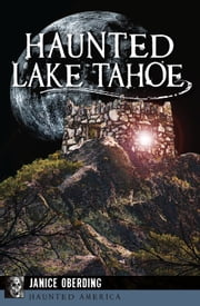 Haunted Lake Tahoe ebook by Janice Oberding