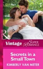 Secrets in a Small Town (Mills & Boon Vintage Superromance) (Mama Jo's Boys, Book 3) ebook by Kimberly Van Meter