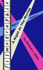 Filmographie: A Night At The Movies ebook by Mitchell Willie