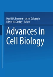 Advances in Cell Biology ebook by David M. Prescott