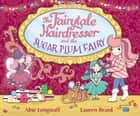The Fairytale Hairdresser and the Sugar Plum Fairy ebook by Abie Longstaff, Lauren Beard