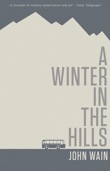 A Winter in the Hills ebook by John Wain