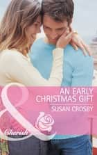 An Early Christmas Gift (Mills & Boon Cherish) (Red Valley Ranchers, Book 3) ebook by Susan Crosby