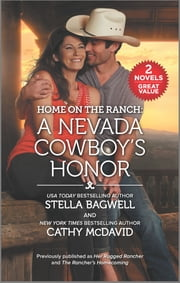 Home on the Ranch: A Nevada Cowboy's Honor ebook by Stella Bagwell, Cathy McDavid