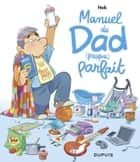Manuel du Dad (presque) parfait eBook by Nob, Nob