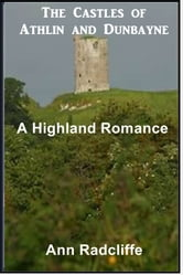 Castles of Athlin and Dunbayne - A Highland Story ebook by Ann Radcliffe