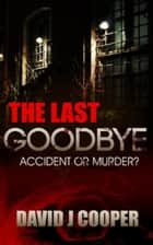 The Last Goodbye ebook by David  J Cooper
