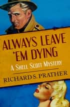 ebook Always Leave 'Em Dying de Richard S. Prather
