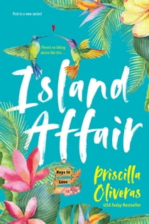 Island Affair - A Fun Summer Love Story ebook by Priscilla Oliveras