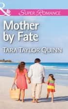 Mother by Fate (Mills & Boon Superromance) (Where Secrets are Safe, Book 5) eBook by Tara Taylor Quinn