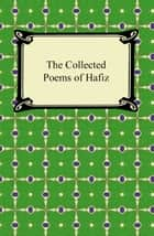 The Collected Poems of Hafiz ebook by Hafiz