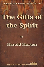 The Gifts of the Spirit ebook by Harold Horton