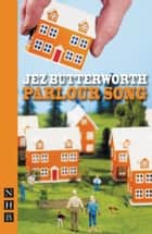 Parlour Song (NHB Modern Plays) ebook by Jez Butterworth