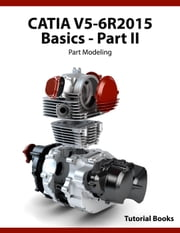 CATIA V5-6R2015 Basics - Part II: Part Modeling ebook by Tutorial Books