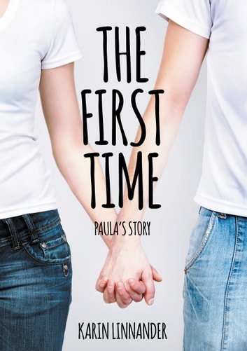 The First Time - Paula's Story ebook by Karin Linnander