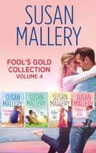 Fool's Gold Collection Volume 4: Halfway There / Just One Kiss / Two of a Kind / Three Little Words (Mills & Boon e-Book Collections) ebook by Susan Mallery