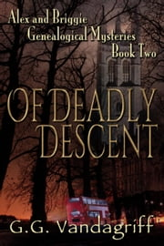 Of Deadly Descent - New Edition - Alex & Briggie Mysteries, #2 ebook by G.G. Vandagriff