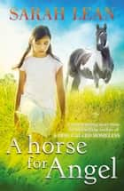 A Horse for Angel ebook by Sarah Lean