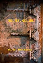 E. U. C. Bureau ebook by K.G. McAbee