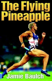 The Flying Pineapple ebook by Jamie Baulch