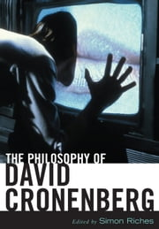 The Philosophy of David Cronenberg ebook by Riches, Simon