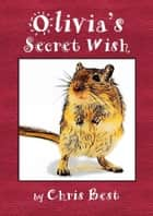 Olivia's Secret Wish ebook by Christopher Best