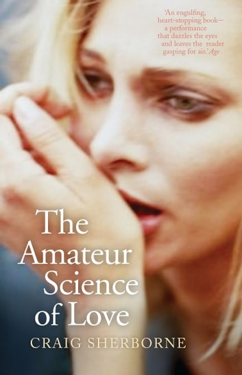 The Amateur Science of Love ebook by Craig Sherborne