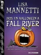 1925: Un Halloween a Fall River ebook by Lisa Mannetti