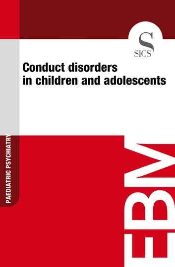Conduct Disorders in Children and Adolescents ebook by Sics Editore