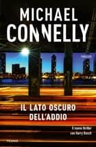 Il lato oscuro dell'addio eBook by Michael Connelly