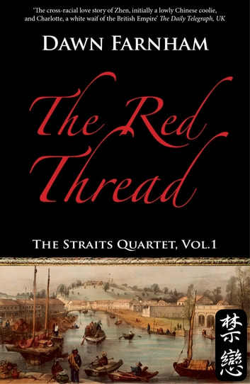 The Red Thread - A Chinese Tale of Love and Fate in 1830s Singapore ebook by Dawn Farnham