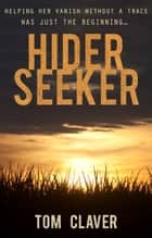 Hider/Seeker ebook by Tom Claver