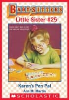Karen's Pen Pal (Baby-Sitters Little Sister #25) ebook by Ann M. Martin
