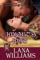 A Knight's Kiss - A Medieval Novella 電子書 by Lana Williams