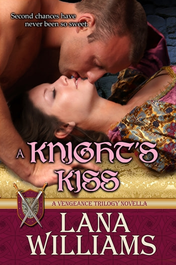 A Knight's Kiss - A Medieval Novella ebook by Lana Williams