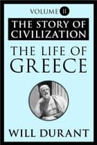 The Life of Greece ebook by Will Durant