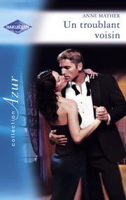 Un troublant voisin (Harlequin Azur) ebook by Anne Mather