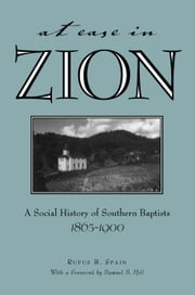 At Ease in Zion - Social History of Southern Baptists, 1865-1900 ebook by Rufus Spain,Samuel S. Hill