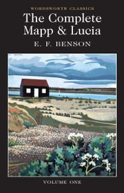 The Complete Mapp & Lucia: Volume One ebook by E.F. Benson,Keith Carabine,Keith Carabine