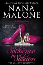 Seductive in Stilettos - New Adult | Romantic Comedy ebook by Nana Malone