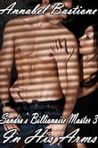 In His Arms (Sandra's Billionaire Master 3)