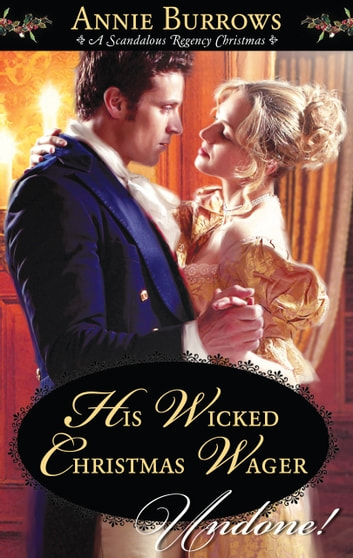 His Wicked Christmas Wager ebook by Annie Burrows
