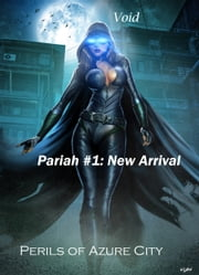 Pariah #1: New Arrival (Perils of Azure City) ebook by Void