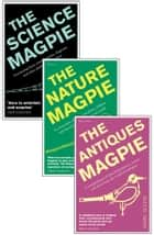 A Charm of Magpies - An ebook bundle of The Science Magpie, The Antiques Magpie and The Nature Magpie ebook by Simon Flynn, Marc Allum, Daniel Allen