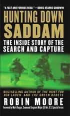 Hunting Down Saddam ebook by Robin Moore